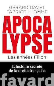 Téléchargez le livre :  Apocalypse. Les années Fillon