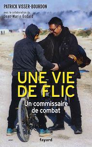 Téléchargez le livre :  Une vie de flic