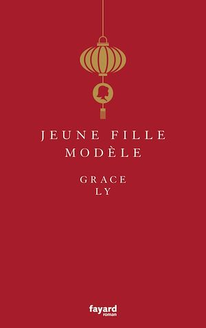 Jeune fille modèle | Ly, Grace. Auteur