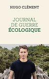 Télécharger le livre :  Journal de guerre écologique