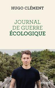 Téléchargez le livre :  Journal de guerre écologique