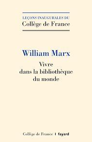 Téléchargez le livre :  Vivre dans la bibliothèque du monde