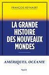 Télécharger le livre :  La grande histoire des Nouveaux Mondes