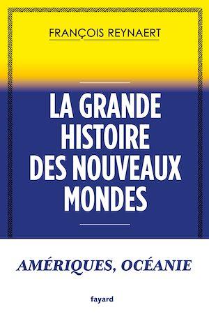 Téléchargez le livre :  La grande histoire des Nouveaux Mondes