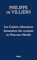 Téléchargez le livre :  Les Gaulois réfractaires demandent des comptes au Nouveau Monde