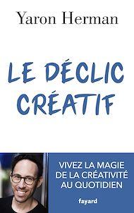 Téléchargez le livre :  Le déclic créatif