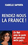 Télécharger le livre :  Rendez-nous la France !