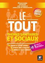 Download this eBook Le Tout Thèmes sanitaires et sociaux - Concours IFSI/AS/AP - 2018-2019 - Préparation ultra-complète