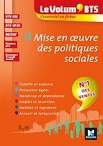 Download this eBook Le Volum' BTS - Mise en oeuvre des politiques sociales - 4e édition - Révision