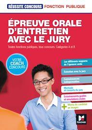 Téléchargez le livre :  Réussite Concours - Épreuve orale d'entretien avec le jury - Toutes fonct publiq, cat A et B - Epub