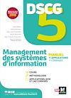Télécharger le livre :  DSCG 5 - Management des systèmes d'information - Manuel et applications