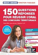 Download this eBook Réussite Concours - 150 questions/reponses pour réussir l'oral des concours territoriaux