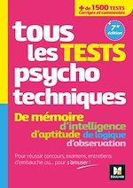Téléchargez le livre :  Tous les tests psychotechniques, mémoire, intelligence, aptitude, logique, observation - Concours