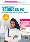 Télécharger le livre :  Réussite Parcoursup - Réussir son entrée en IEP (Sciences po)