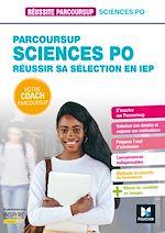 Téléchargez le livre :  Réussite Parcoursup - Réussir son entrée en IEP (Sciences po)
