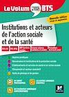 Télécharger le livre :  Le Volum' BTS - Institutions et acteurs de l'action sociale et de la santé - Révision