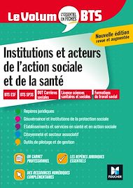 Téléchargez le livre :  Le Volum' BTS - Institutions et acteurs de l'action sociale et de la santé - Révision