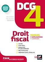 Téléchargez le livre :  DCG 4 - Droit fiscal - Manuel et applications - Millésime 2020-2021