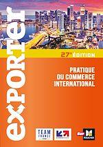 Téléchargez le livre :  Exporter - Pratique du commerce international - 27e édition
