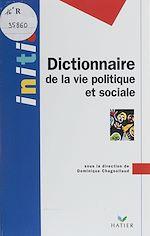 Téléchargez le livre :  Dictionnaire de la vie politique et sociale