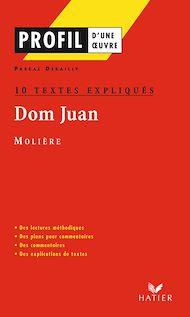 Téléchargez le livre :  Profil - Molière : Dom Juan : 10 textes expliqués