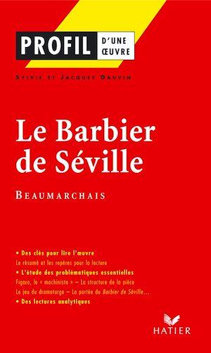 Téléchargez le livre :  Profil - Beaumarchais : Le Barbier de Séville