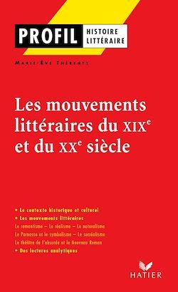Vignette du livre Mouvements littéraires des XIXe et XXe siècles (Les)