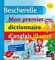 Téléchargez le livre :  Bescherelle - Mon premier dictionnaire d'anglais illustré