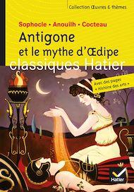 Téléchargez le livre :  Antigone et le mythe d'Oedipe - Oeuvres & thèmes