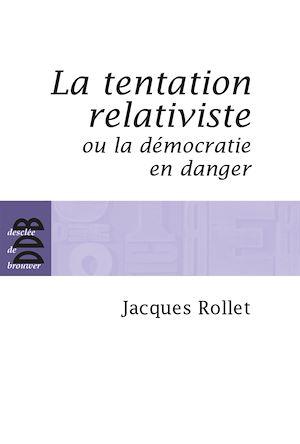 Téléchargez le livre :  La tentation relativiste ou la démocratie en danger