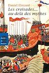 Télécharger le livre :  Les croisades... au-delà des mythes