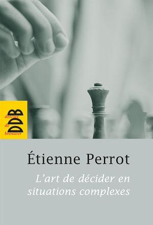 Téléchargez le livre :  L'art de décider en situations complexes