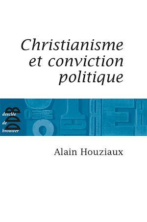 Téléchargez le livre :  Christianisme et conviction politique