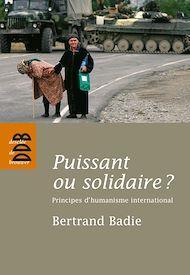 Téléchargez le livre :  Puissant ou solidaire ?