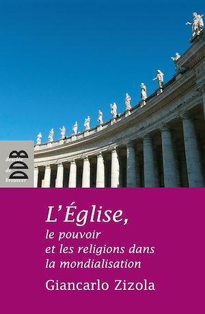 Téléchargez le livre :  L'Eglise, le pouvoir et les religions dans la mondialisation