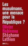 Télécharger le livre :  Les musulmans, une menace pour la République ?