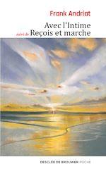 Download this eBook Avec l'intime - suivi de Reçois et marche