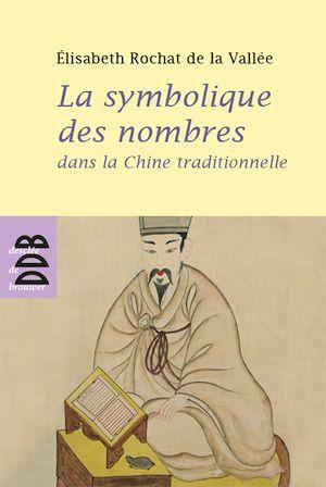La symbolique des nombres dans la Chine traditionnelle
