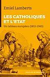 LES CATHOLIQUES ET L'ETAT