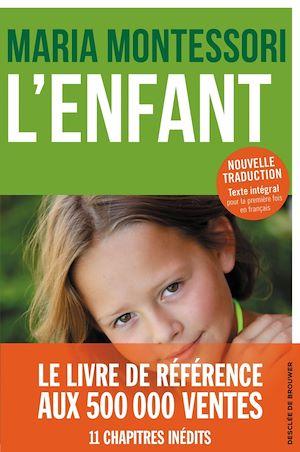 L'Enfant | Montessori, Maria. Auteur