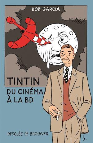 Téléchargez le livre :  Tintin, du cinéma à la BD