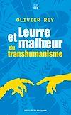 Télécharger le livre :  Leurre et malheur du transhumanisme