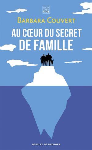 Téléchargez le livre :  Au coeur du secret de famille