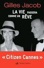 Download this eBook La Vie passera comme un rêve