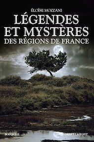 Téléchargez le livre :  Légendes et mystères des régions de France