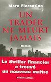 Télécharger le livre :  Un trader ne meurt jamais
