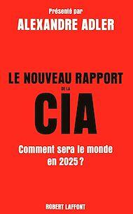 Téléchargez le livre :  Le Nouveau Rapport de la CIA