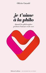 Téléchargez le livre :  Je t'aime à la philo