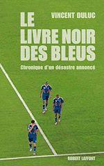 Download this eBook Le Livre noir des Bleus
