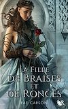 Télécharger le livre :  La Trilogie de braises et de ronces - Livre 1